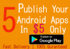 Publish Your 5 Android Apps On Google Play Store