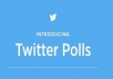Give you 50 Twitter Poll Votes