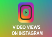 get you  1,000 instagran videos views